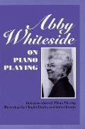 Abby Whiteside On Piano Playing Indispen