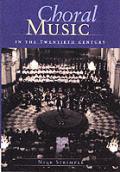 Choral Music In The Twentieth Century