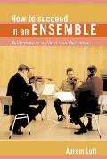 How to Succeed in an Ensemble...