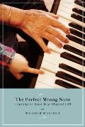 Perfect Wrong Note Learning to Trust Your Musical Self
