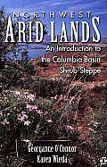 Northwest Arid Lands An Introduction to the Columbia Basin Shrub Steppe
