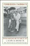 Forbidden Fairways: African Americans and the Game of Golf