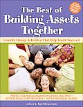 Best of Building Assets Together Favorite Group Activities That Help Youth Succeed with CDROM