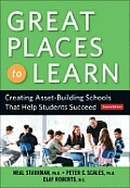 Great Places to Learn: Creating Asset-Building Schools That Help Students Succeed [With CDROM]