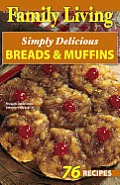 Family Living: Simply Delicious Breads & Muffins (Leisure Arts #75286)