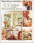 Better Homes & Gardens 300 Cottage Style Decorating Ideas