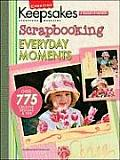 Scrapbooking Everyday Moments (Creating Keepsakes) Cover