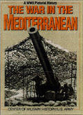 War in the Mediterranean A WWII Pictorial History