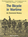 Bicycle in Wartime An Illustrated History