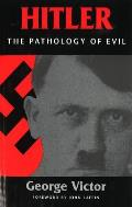 Hitler: The Pathology of Evil
