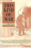 This Kind of War The Classic Korean War History Fiftieth Anniversary Edition