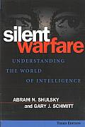 Silent Warfare Understanding the World of Intelligence