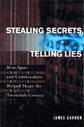 Stealing Secrets Telling Lies (H)