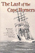 The Last of the Cape Horners: Firsthand Accounts from the Final Days of the Commercial Tall Ships