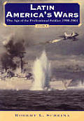 Latin Americas Wars Volume 2 Age Of The Prof