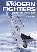 Brassey's Modern Fighters: The Ultimate Guide to In-Flight Tactics, Technology, Weapons, and Equipment