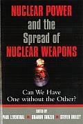 Nuclear Power and the Spread of Nuclear Weapons: Can We Have One Without the Other?
