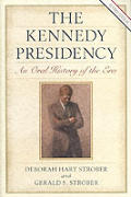 The Kennedy Presidency: An Oral History of the Era