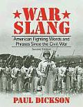 War Slang American Fighting Words & Phrases Since the Civil War Second Edition