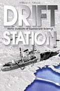 Drift Station: Arctic Outposts of Superpower Science