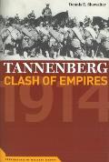 Tannenberg Clash of Empires 1914