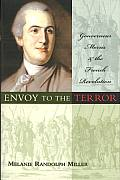 Envoy To the Terror Gouverneur Morris