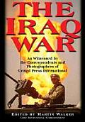 Iraq War As Witnessed by the Correspondents & Photographers of United Press International