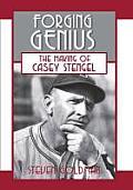 Forging Genius The Making of Casey Stengel