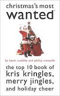 Christmas Most Wanted The Top 10 Book of Kris Kringles Merry Jingles & Holiday Cheer