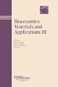Bioceramics: Materials and Applications III: Ceramic Transactions, Volume 110