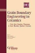Grain Boundary Engineering in Ceramics: From Grain Boundary Phenomena to Grain Boundary Quantum Structures