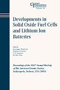 Developments in Solid Oxide Fuel Cells and Lithium Ion Batteries: Proceedings of the 106th Annual Meeting of the American Ceramic Society, Indianapoli