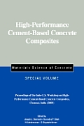 High-Performance Cement-Based Concrete Composites: Proceedings of the Indo-U.S. Workshop on High-Performance Cement-Based Concrete Composites, Chennai