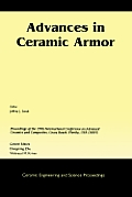 Advances in Ceramic Armor: A Collection of Papers Presented at the 29th International Conference on Advanced Ceramics and Composites, Jan 23-28,