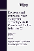 Environmental Issues and Waste Management Technologies in the Ceramic and Nuclear Industries XI: Proceedings of the 107th Annual Meeting of the Americ