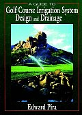 Guide To Golf Course Irrigation System Design and Drainage (97 Edition)