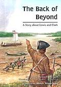 The Back of Beyond: A Story about Lewis and Clark (Creative Minds Biography)