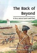Back of Beyond : a Story About Lewis and Clark (97 Edition) Cover