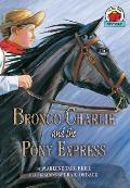 Bronco Charlie & The Pony Express