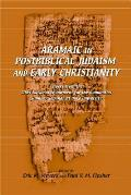 Aramaic in Postbiblical Judaism and Early Christianity: Papers from the 2004 National Endowment for the Humanities Summer Seminar at Duke University