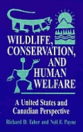 Wildlife, Conservation, & Human Welfare a United States and Canadian Perpective