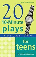 20 Ten Minute Plays For Teens Volume 2