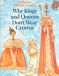 Why Kings & Queens Dont Wear Crowns
