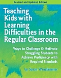 Teaching Kids with Learning Difficulties in the Regular Classroom: Strategies and Techniques Every Teacher Can Use to Challenge and Motivate Strugglin