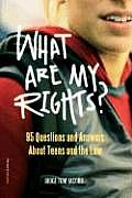 What Are My Rights 95 Questions & Answers about Teens & the Law