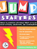 Jump Starters: Quick Classroom Activities That Develop Self-Esteem, Creativity, and Cooperation