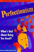 Perfectionism: What's Bad about Being Too Good? (Dream It! Do It!) Cover