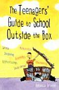 The Teenager's Guide to School Outside the Box (Dream It! Do It!) Cover