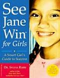 See Jane Win for Girls A Smart Girls Guide to Success