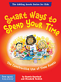 Smart Ways to Spend Your Time (Adding Assets Series for Kids)